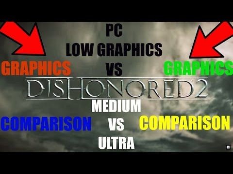 Dishonored 2     PC Very Low vs  Medium vs  Ultra 4K UHD Graphics Comparison Poster