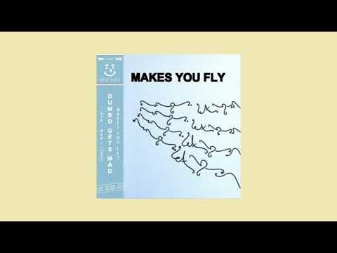 Dumbo Gets Mad - Makes You Fly (Lyric Video)