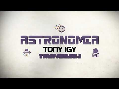 Yan Pablo DJ e Tony Igy - Astronomia FUNK REMIX