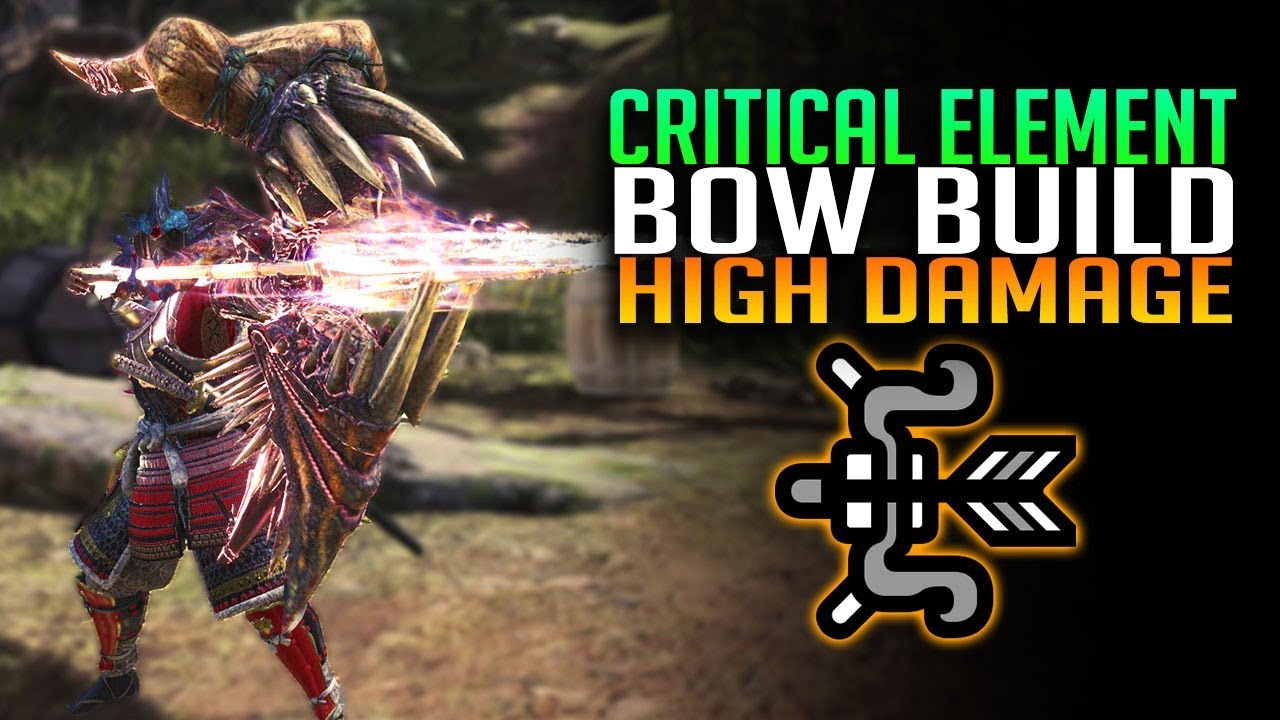 Critical Element Bow Build - Doom's Shaft - Monster Hunter World PC/PS4/Xbox