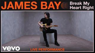 "James Bay - ""Break My Heart Right"" Live Performance | Vevo"