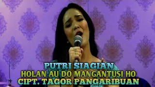 Holan Au do Mangantusi Ho Sayangku || PUTRI SIAGIAN || CIPT. TAGOR PANGARIBUAN
