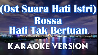 Rossa - Hati Tak Bertuan Karaoke