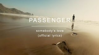 Passenger - Somebody's Love - Official Lyric Video