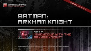 Batman: Arkham Knight (PS4) Gamechive (City of Fear, Pt 21: Showdown with the Arkham Knight) [NS+]