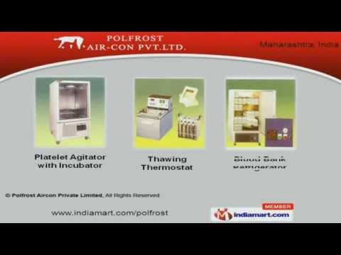 Medical Laboratory Equipment By Polfrost Aircon Private Limited, Navi Mumbai
