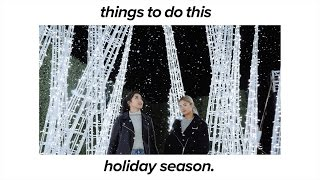 5 Things to do this Holiday Season!