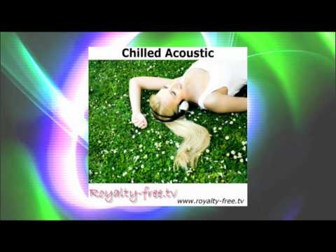 Royalty Free Acoustic Music :  Chilled Acoustic - Royalty Free Music Album  RFCD0114