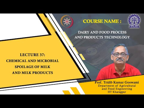 Lecture 37 : Chemical And Microbial Spoilage Of Milk And Milk Products