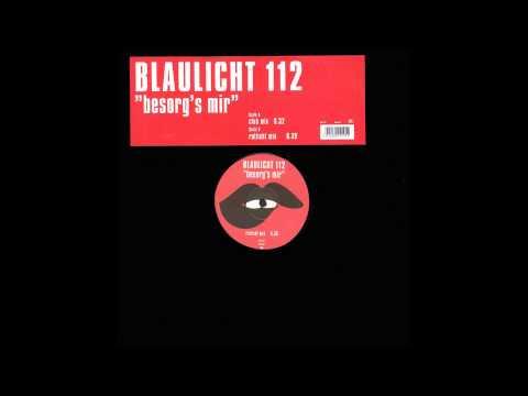 Blaulicht 112  Besorgs Mir Club Mix 2000