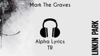 Linkin Park - Mark The Graves [Türkçe Çeviri]