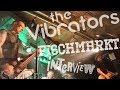 Capture de la vidéo The Vibrators & Fischmarkt, Interview Und Live Im Hafenklang