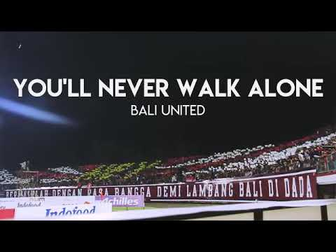 YOU'll NEVER WALK ALONE - Bali United Dengan Lirik(NORTHSIDEBOYS12)
