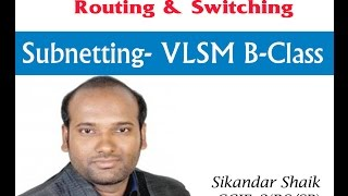 VLSM B-Class - Video By Sikandar Shaik || Dual CCIE (RS/SP) # 35012