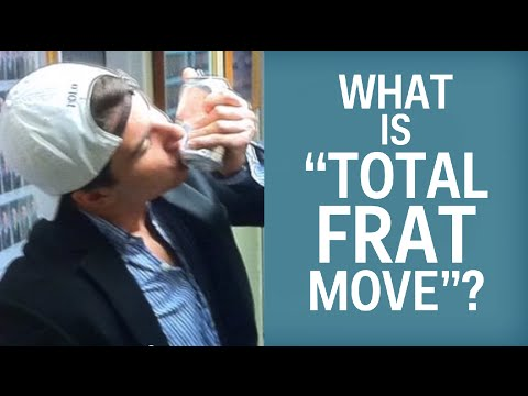"""What Is """"Total Frat Move""""?"""