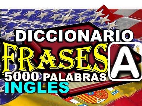 DICCIONARIO DE FRASES – INGLÉS ESPAÑOL - CON PRONUNCIACIÓN - Most Common English phrases.- 00001