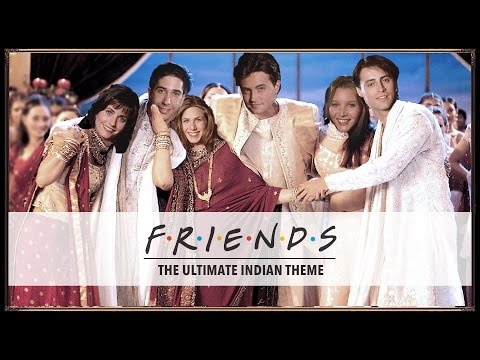 FRIENDS Theme Song - The Indian Version - Mahesh Raghvan
