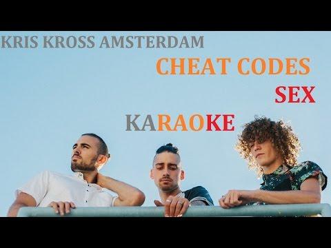 CHEAT CODES - SEX (feat. KRIS KROSSMAN AMSTERDAM) KARAOKE COVER LYRICS