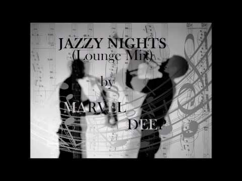 JAZZY NGHTS WITH THE BROKEN BEATS mixed by MarveL Deep