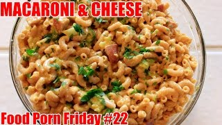 Macaroni and Cheese For Your Body AND Soul | Food Porn Friday #22