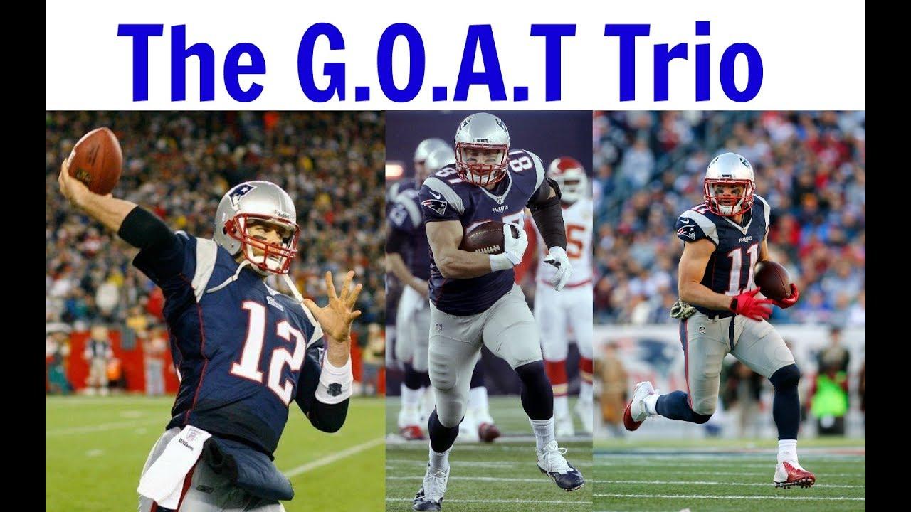 Tom Brady Julian Edelman Rob Gronkowski The G O A T Trio
