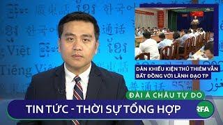 Tin nóng 24h | Dân khiếu kiện Thủ Thiêm vẫn bất đồng với lãnh đạo TP HCM