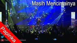 Download lagu PAPINKA Live in Hongkong MASIH MENCINTAINYA