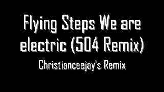 Repeat youtube video We Are Electric (504 Remix)