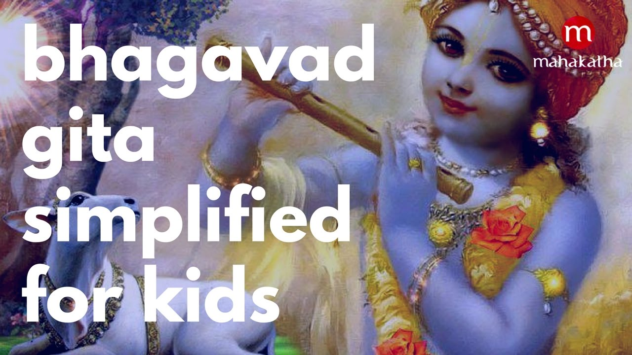 BHAGAVAD GITA FOR CHILDREN IN ENGLISH ❯ ALL CHAPTERS SUMMARIZED
