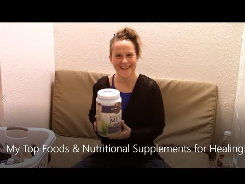 My Top Foods & Nutritional Supplements for Healing! (& Healthy Living)