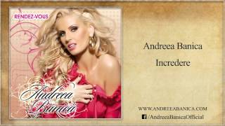 Andreea Banica - Incredere