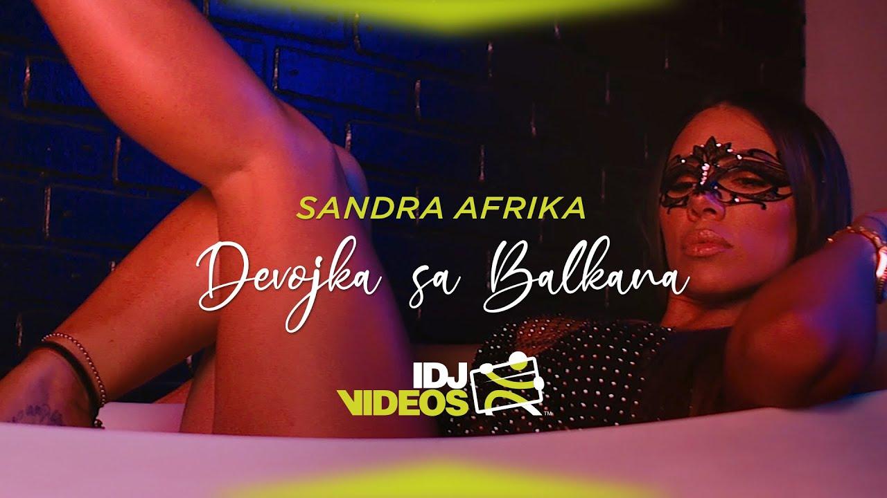 SANDRA AFRIKA - DEVOJKA SA BALKANA (OFFICIAL VIDEO)