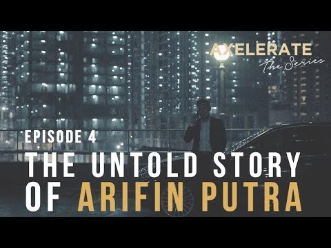 Axelerate The Series : The Untold Story of Arifin Putra Ep.4