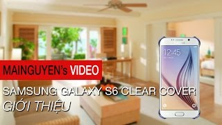 gioi thieu samsung galaxy s6 clear cover - wwwmainguyenvn