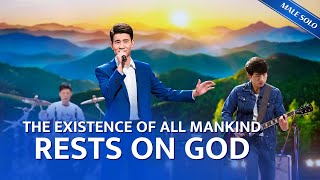 """The Existence of All Mankind Rests on God"" 