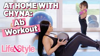 Blac Chyna Home Ab Workout With Dream Kardashian | At Home With Chyna