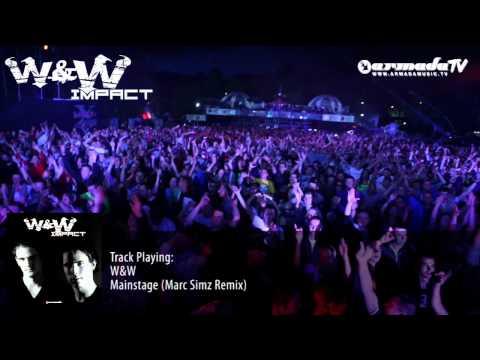 W&W - Impact Album Preview: W&W - Mainstage (Marc Simz Remix)