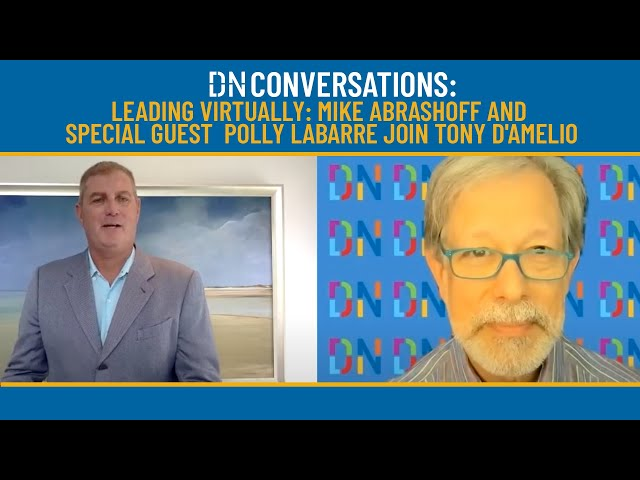 Leading Virtually: MIKE ABRASHOFF and special guest  POLLY LaBARRE join Tony D'Amelio