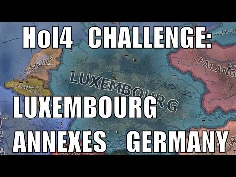 Hearts of Iron 4 Challenge: Luxembourg annexes Germany