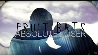 Fruit Bats – Absolute Loser (Official Audio)