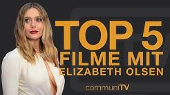 TOP 5: Elizabeth Olsen Filme (Ohne Marvel)