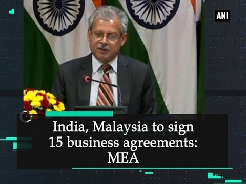India, Malaysia to sign 15 business agreements: MEA - ANI #News