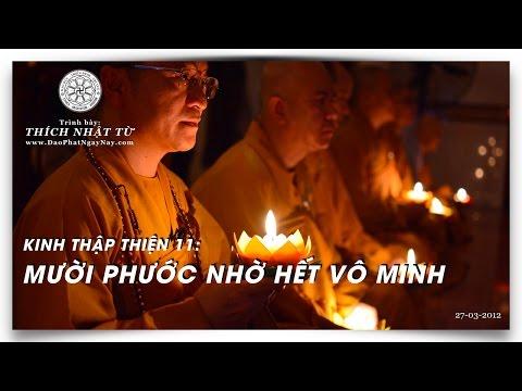 Kinh Thập Thiện 11: Mười phước nhờ hết vô minh (27/03/2012) Thích Nhật Từ