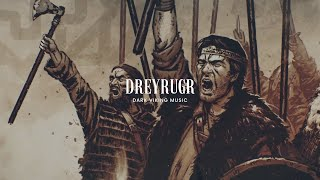 Dark Viking Battle Music - Dreyrugr (Inspired by Danheim x The Witcher) by Dreyma Music