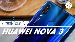 Đánh giá Huawei Nova 3: Không thua gì P20 Pro!