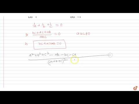 If  `1/a+1/b+1/c=0` , Where A, B And C Are Non-zero Real Numbers , Then   `(a^2+b^2+c^2-ab-bc-c...