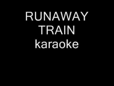 RUNAWAY TRAIN karaoke No Lyrics