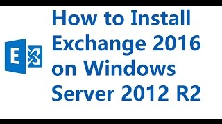 Installing Exchange Server 2016 on Windows Server 2012 R2 Part-2