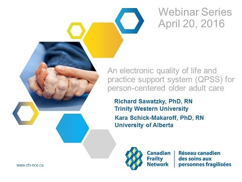 2016 04 20 CFN Webinar: An electronic QOL and practice support system QPSS for older adult care