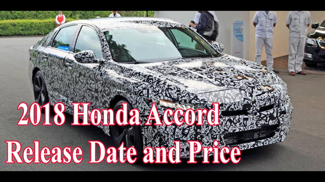 5b2ca7e5984 2018 Honda Accord Release date July 14 and Price New Review - YouTube